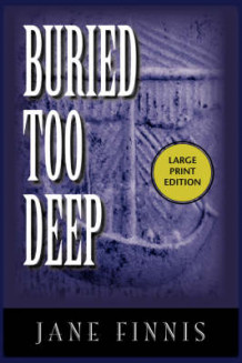 Buried Too Deep av Jane Finnis (Heftet)