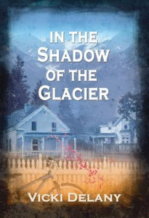 In the Shadow of the Glacier av Vicki Delany (Heftet)