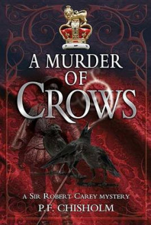 A Murder of Crows av P F Chisholm (Innbundet)