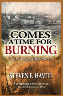 Comes a Time for Burning av Steven F Havill (Heftet)