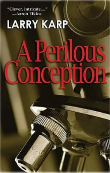 A Perilous Conception av Larry Karp (Heftet)