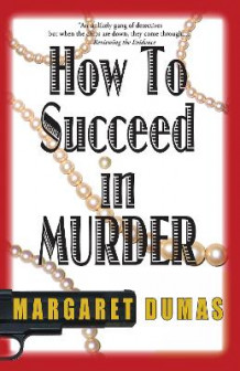 How to Succeed in Murder av Margaret Dumas (Heftet)