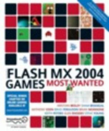 Macromedia Flash MX 2004 Games Most Wanted av Sham Bhangal, Fay Rhodes, Glen Rhodes, Kristian Besley, Brian Monnone, Steve Young, Keith Peters, Anthony Eden og Brad Ferguson (Heftet)