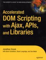 Accelerated DOM Scripting with Ajax, APIs and Libraries av Jonathan Snook, Aaron Gustafson, Stuart Langridge og Dan Webb (Heftet)