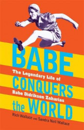 Babe Conquers the World av Rich Wallace og Sandra Neil Wallace (Innbundet)