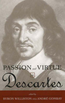 Passion and Virtue in Descartes av Byron Williston og Andre Gombay (Innbundet)