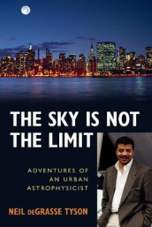 The Sky Is Not the Limit av Neil deGrasse Tyson (Heftet)