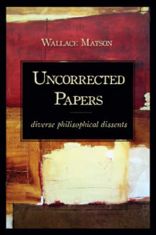 Uncorrected Papers av Wallace I. Matson (Innbundet)