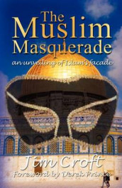 The Muslim Masquerade: an Unveiling of Islam's Fa?Ade av Jim Croft (Heftet)