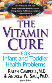 Vitamin Cure for Infant and Toddler Health Problems av Ralph Campbell og Andrew W. Saul (Heftet)