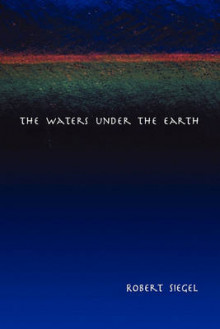 The Waters Under the Earth av Robert Siegel (Heftet)