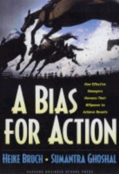 A Bias for Action av Heike Bruch og Sumantra Ghoshal (Innbundet)