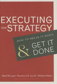 Executing Your Strategy av Mark Morgan, Raymond Elliot Levitt og William Malek (Innbundet)
