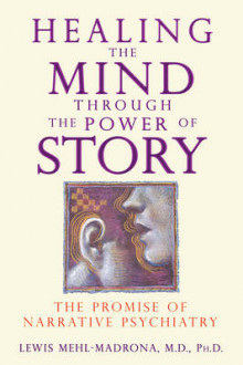 Healing the Mind Through the Power of Story av Lewis Mehl-Madrona (Heftet)