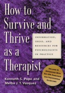 How to Survive and Thrive as a Therapist av Kenneth S. Pope og Melba J. Vasquez (Heftet)