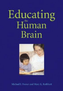 Educating the Human Brain av Michael I. Posner og Mary Klevjord Rothbart (Innbundet)