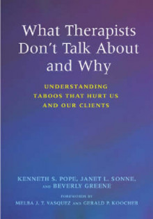 What Therapists Don't Talk About and Why av Kenneth S. Pope, Janet L. Sonne og Beverly S. Greene (Heftet)