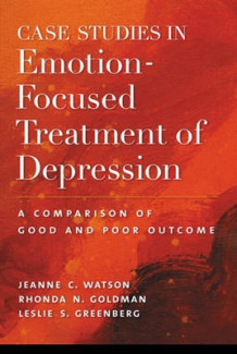 Case Studies in Emotion-focused Treatment of Depression av Jeanne C. Watson, Rhonda N. Goldman og Leslie S. Greenberg (Innbundet)