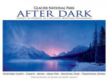 Glacier National Park After Dark av John Ashley (Heftet)