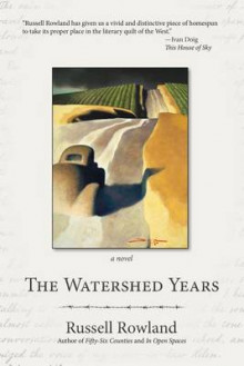The Watershed Years av Russell Rowland (Heftet)