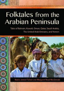 Folktales from the Arabian Peninsula av Nadia Jameel Taibah og Margaret Read MacDonald (Innbundet)