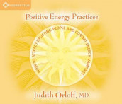 Positive Energy Practices av Judith Orloff (Lydbok-CD)