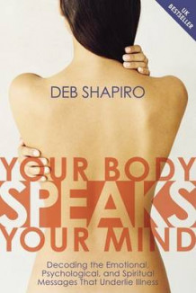 Your Body Speaks Your Mind av Deb Shapiro (Bok uspesifisert)