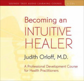 Becoming an Intuitive Healer av Judith Orloff (Lydbok-CD)