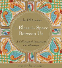 To Bless the Space Between Us av John O'Donohue (Lydbok-CD)