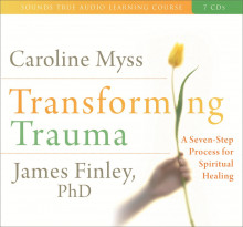 Transforming Trauma av Caroline M. Myss og James Finley (Lydbok-CD)