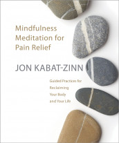 Mindfulness Meditation for Pain Relief av Jon Kabat-Zinn (Lydbok-CD)