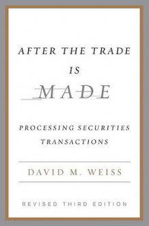 After the Trade is Made av David M. Weiss (Innbundet)