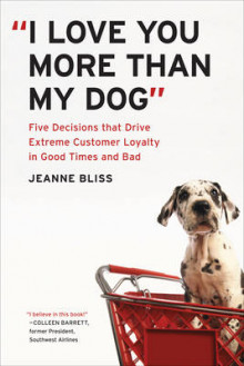 I Love You More Than My Dog av Jeanne Bliss (Innbundet)