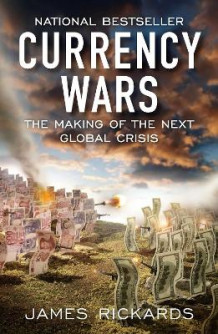 Currency Wars av James Rickards (Heftet)