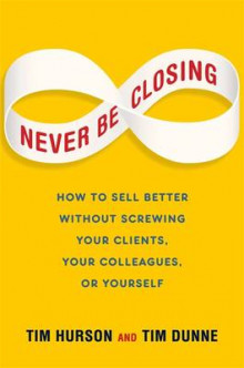 Never Be Closing av Tim Hurson og Tim Dunne (Innbundet)