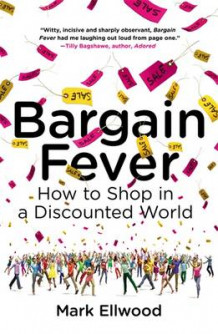 Bargain Fever av Mark Ellwood (Heftet)