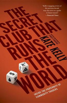 The Secret Club That Runs the World av Kate Kelly (Heftet)
