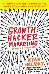 Growth Hacker Marketing av Ryan Holiday (Heftet)