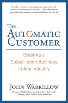 The Automatic Customer av John Warrillow (Innbundet)