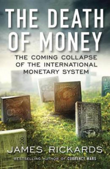 The Death of Money av James Rickards (Heftet)