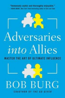 Adversaries into Allies av Bob Burg (Heftet)