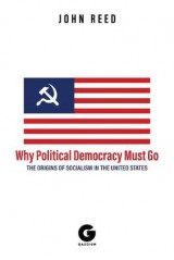 Omslag - Why Political Democracy Must Go