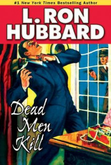 Dead Men Kill av L. Ron Hubbard (Heftet)
