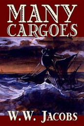 Many Cargoes by W. W. Jacobs, Fiction av W W Jacobs (Innbundet)