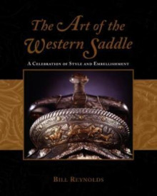 The Art of the Western Saddle av Bill Reynolds (Innbundet)