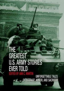 Greatest U.S. Army Stories Ever Told av Iain Martin (Innbundet)