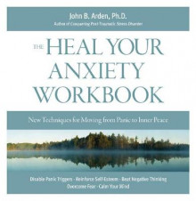 The Heal-your-anxiety Workbook av John B. Arden (Heftet)