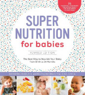 Super Nutrition for Babies, Revised Edition av Katherine Erlich og Kelly Genzlinger (Heftet)