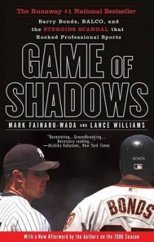 Game of Shadows av Mark Fainaru-Wada og Lance Williams (Heftet)