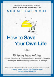 How to Save Your Own Life av Michael Gates Gill (Heftet)